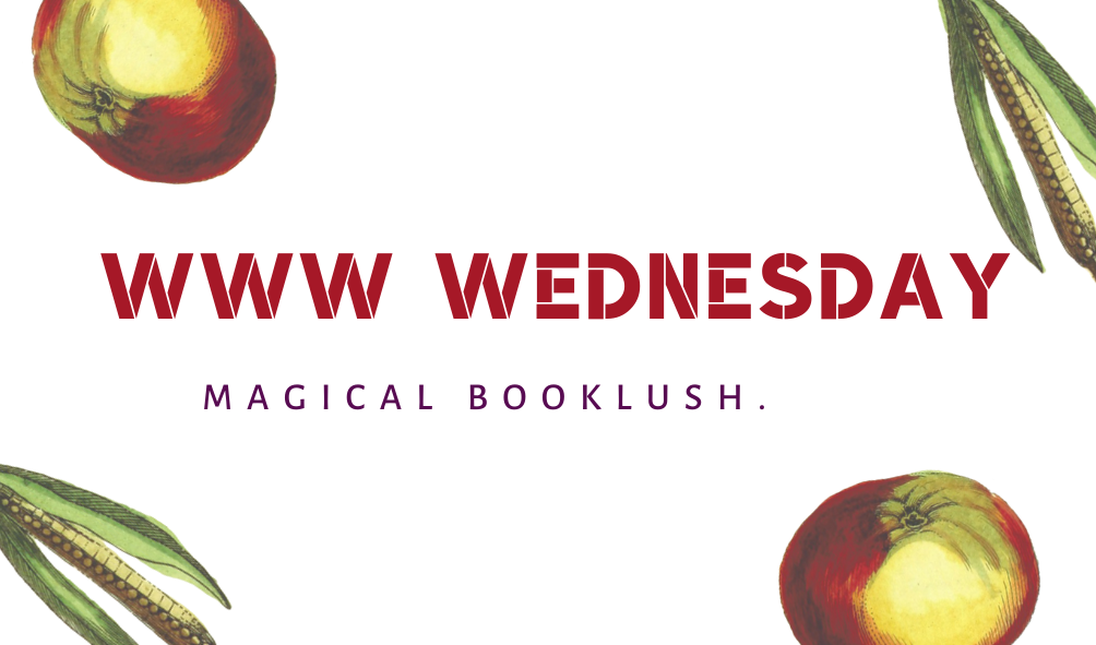 WWW WEDNESDAY, #2 || BOOK BLOG.